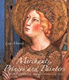 Merchants, Princes and Painters – Silk Fabrics in Italian and Northern Paintings 1300–1550