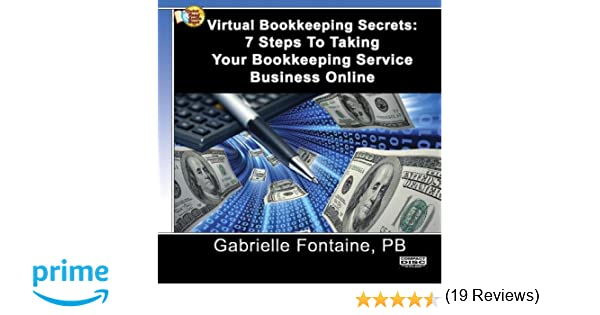 Gabrielle Fontaine - Virtual Bookkeeping Secrets: 7 Steps To ...
