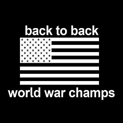 346cc5a76d52 Amazon.com: Back To Back World War Champs Funny America Patriotic Flag 6