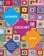 Ultimate Crochet Bible: A Complete Reference with Step-by-Step Techniques (C&b Crafts Bible) (Ultimate Guides)