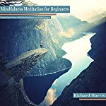 Mindfulness Meditation for Beginners: Increase Inner Peace with Guided Meditation and Guided Imagery | Richard Harris