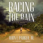 Racing the Rain: A Novel | John L. Parker Jr.