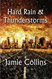 Hard Rain and Thunderstorms, Jamie Collins, 1451284039