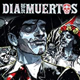 Dia De Los Muertos (Issues) (3 Book Series)