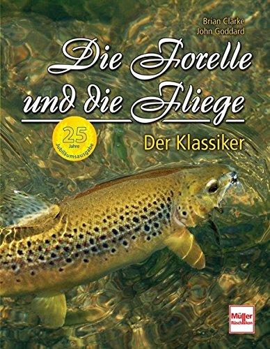 Die Forelle und die Fliege - 25 Jahre Jubiläumsausgabe: Der Klassiker