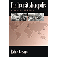 The Transit Metropolis: A Global Inquiry (English Edition)