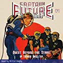 Captain Future: Quest Beyond the Stars Audiobook by Edmond Hamilton,  Radio Archives Narrated by Milton Bagby