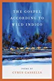 The Gospel according to Wild Indigo (Crab Orchard Series in Poetry)
