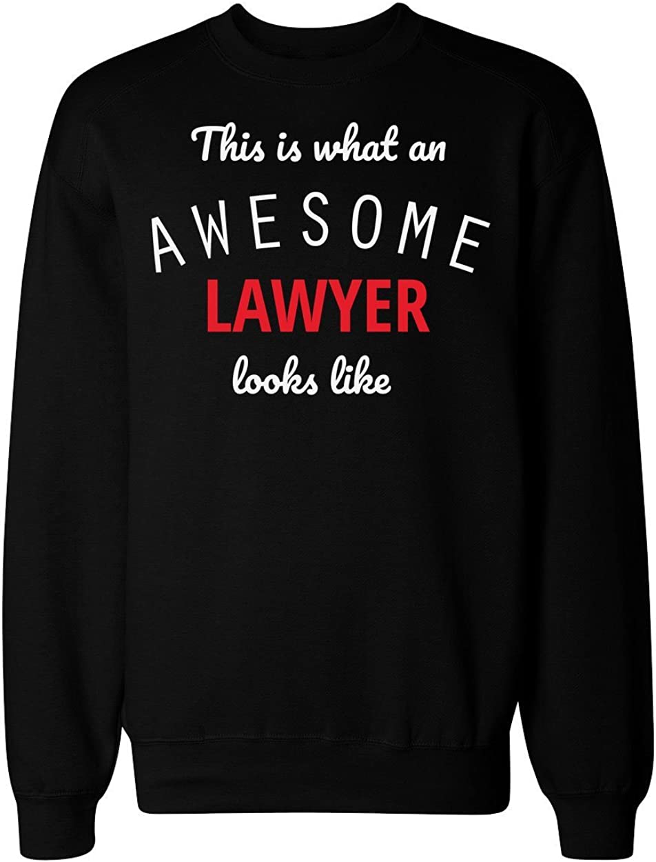 This is What an Awesome Lawyer Looks Like Mens Womens Unisex Sweatshirt