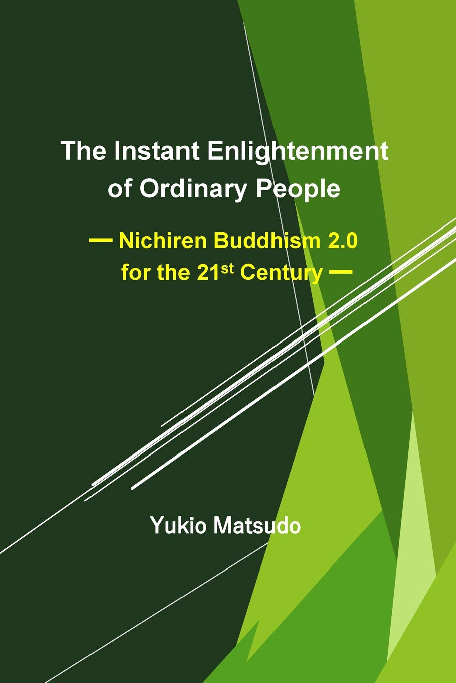 Read Online The Instant Enlightenment of Ordinary People: Nichiren Buddhism 2.0 for the 21st Century pdf epub