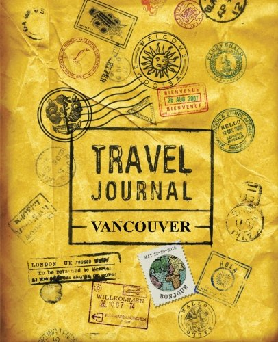 Travel Journal Vancouver - Journal Vancouver Canada