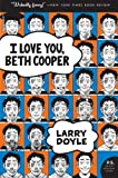 I Love You, Beth Cooper, Larry Doyle, 0061236187