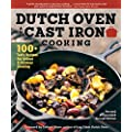 Dutch Oven And Cast Iron Cooking Revised Expanded Second Edition 100 Recipes For Indoor Outdoor Cooking Fox Chapel Publishing Delicious Breakfasts Breads Mains Sides Desserts