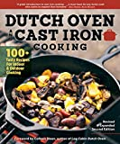 Dutch Oven and Cast Iron Cooking: 100+ Recipes for Indoor & Outdoor Cooking (Revised & Expanded Second Edition)