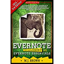 EVERNOTE: Time Management With EVERNOTE ESSENTIALS: The Ultimate EVERNOTE ESSENTIALS Guide To Master: Productivity, Time Management, Procrastination, and ... Discipline, Genealogy, Evernote app, Focus)