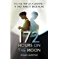 172 Hours on the Moon (English Edition)