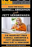 Schnell Abnehmen und Fett verbrennen: Die Wahrheit über schnell abnehmen & Fett verbrennen ohne Diät & hungern!