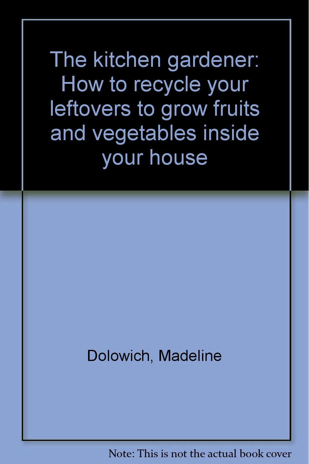 The Kitchen Gardener The Kitchen Gardener How To Recycle Your Leftovers To Grow Fruits