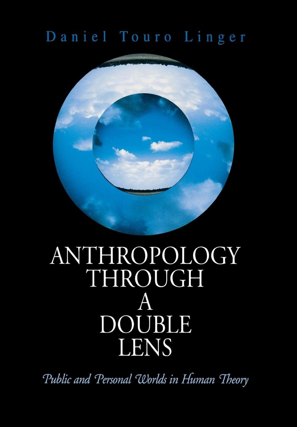 Anthropology Through A Double Lens Public And Personal Worlds In