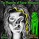 The Phantom of Faerie Mountain: The Red King Trilogy, Volume 1 Audiobook by EM McIntyre Narrated by Joshua Young