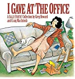 img - for I Gave At The Office (A Sally Forth Collection) book / textbook / text book
