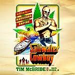 Saltwater Cowboy: The Rise and Fall of a Marijuana Empire   Tim McBride,Ralph Berrier Jr.