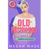 Old Fashioned Sweetie: a BBW small town romance (Cocktails & Curves Book 2)