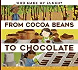 #6: From Cocoa Beans to Chocolate (Who Made My Lunch?)