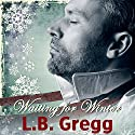 Waiting for Winter Audiobook by L.B. Gregg Narrated by Derrick McClain