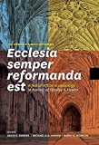 img - for Ecclesia Semper Reformanda Est / The Church Is Always Reforming: A Festschrift on Ecclesiology in Honour of Stanley K. Fowler book / textbook / text book
