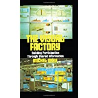The Visual Factory: Building Participation Through Shared Information