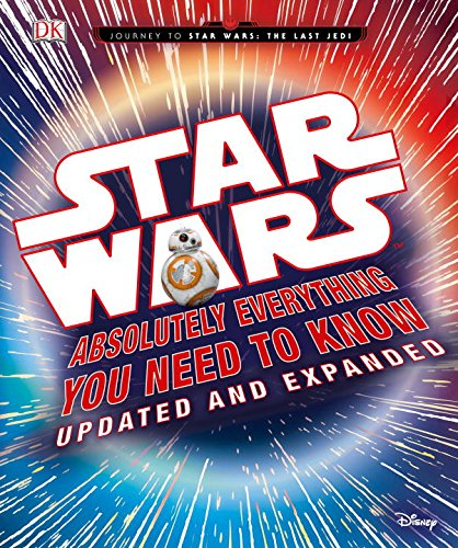 Star Wars: Absolutely Everything You Need to Know, Updated and Expanded (Journey to Star Wars: the Last Jedi) JungleDealsBlog.com