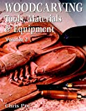 Woodcarving: Tools, Materials & Equipment, Volume 2