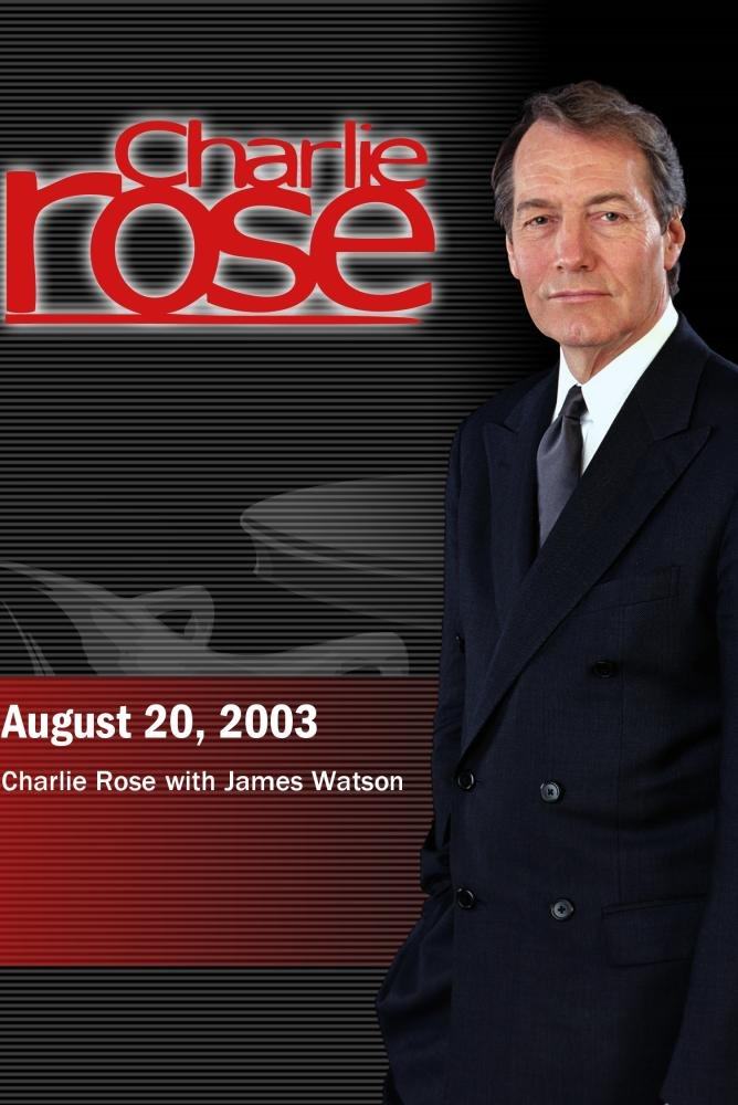 Charlie Rose with James Watson (August 20, 2003)