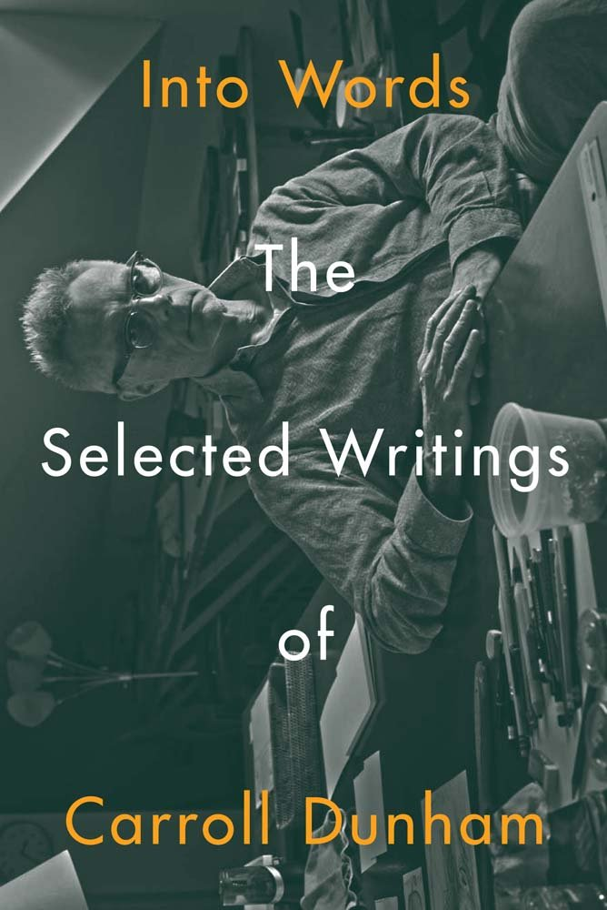 Read Online Into Words: The Selected Writings of Carroll Dunham ebook