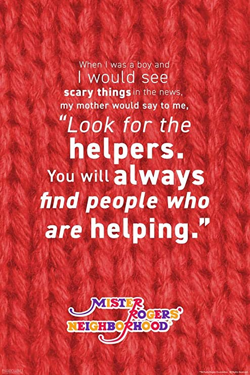 Amazon Com Pyramid America Mister Rogers Neighborhood Look For The Helpers Quote Quotation Motivational Kindness Posters For Classroom Educational Inspirational Cool Wall Decor Art Print Poster 24x36 Posters Prints