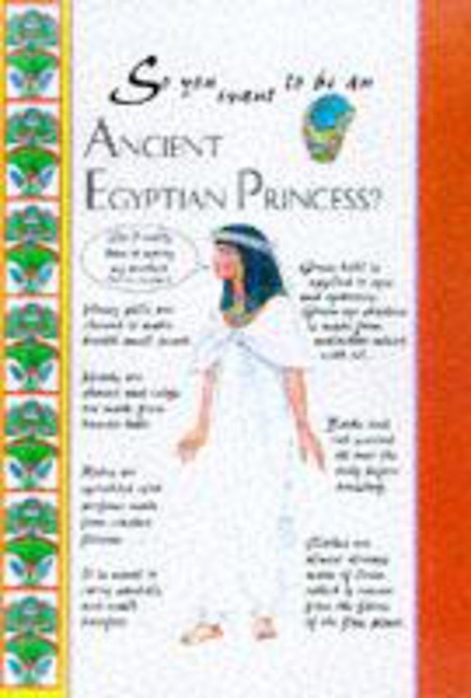 Ancient Egyptian Princess (So You Want To Be A)