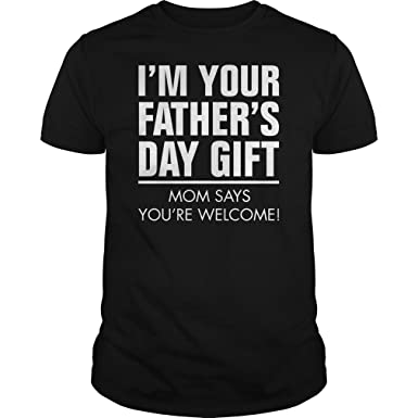 IM YOUR FATHER S DAY GIFT Black