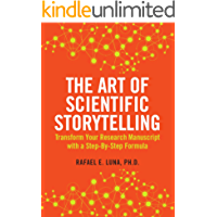 The Art of Scientific Storytelling: Transform Your Research Manuscript using a Step-by-Step Formula (English Edition)