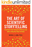 The Art of Scientific Storytelling: Transform Your Research Manuscript using a Step-by-Step Formula