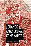 img - for  Cu ndo amanecer , camarada? : cr nica de la revoluci n rusa: 1876-1917 book / textbook / text book