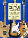 img - for The Guitar Handbook by Ralph Denyer: A Unique Source Book for the Guitar Player - Amateur or Professional, Acoustic or Electric, Rock, Blues, Jazz or Folk - Fully Revised New Edition book / textbook / text book