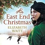 An East End Christmas | Elizabeth Waite