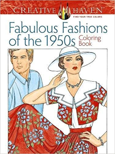 Amazon Creative Haven Fabulous Fashions Of The 1950s Coloring Book Adult 9780486799063 Ming Ju Sun Books