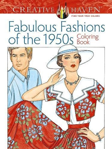 Coloring Books for Seniors: Including Books for Dementia and Alzheimers - Creative Haven Fabulous Fashions of the 1950s Coloring Book (Adult Coloring)