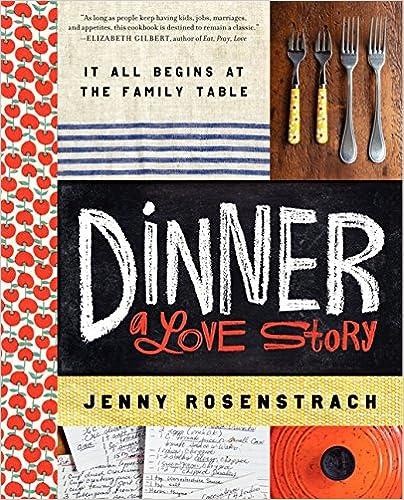Ebook de téléchargement en ligne gratuit Dinner: A Love Story: It all begins at the family table by Jenny Rosenstrach (Littérature Française) PDF DJVU FB2