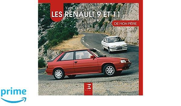 Les Renault 9 & 11 de mon père: Amazon.es: Yann Le Lay, Robert Opron: Libros en idiomas extranjeros