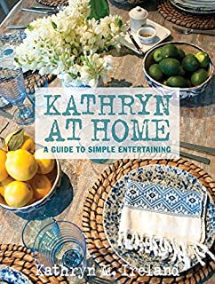Book Cover: Kathryn At Home: A Guide to Simple Entertaining