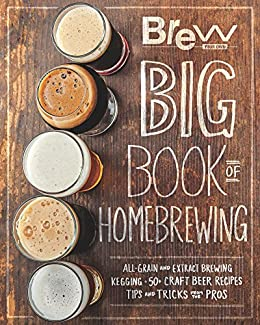 The brew your own big book of homebrewing all grain and for How to brew your own craft beer