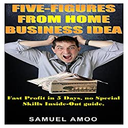 Five Figures from Home Business Idea